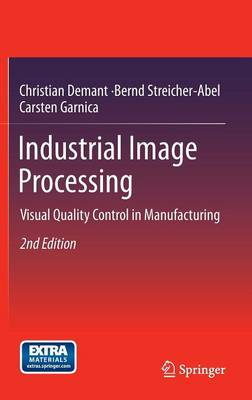 Industrial Image Processing: Visual Quality Control in Manufacturing (Hardback)