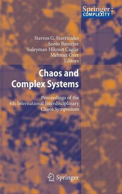 Chaos and Complex Systems: Proceedings of the 4th International Interdisciplinary Chaos Symposium (Hardback)