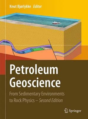 Petroleum Geoscience: From Sedimentary Environments to Rock Physics (Hardback)