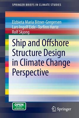 Ship and Offshore Structure Design in Climate Change Perspective - SpringerBriefs in Climate Studies (Paperback)