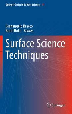 Surface Science Techniques - Springer Series in Surface Sciences 51 (Hardback)