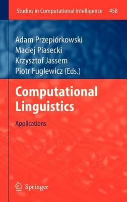 Computational Linguistics: Applications - Studies in Computational Intelligence 458 (Hardback)