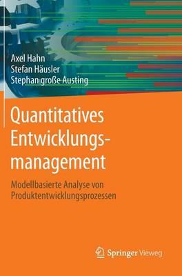 Quantitatives Entwicklungsmanagement: Modellbasierte Analyse Von Produktentwicklungsprozessen (Hardback)