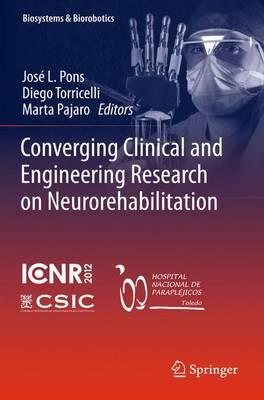 Converging Clinical and Engineering Research on Neurorehabilitation - Biosystems & Biorobotics 1 (Hardback)