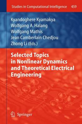 Selected Topics in Nonlinear Dynamics and Theoretical Electrical Engineering - Studies in Computational Intelligence 459 (Hardback)