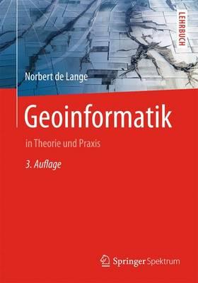 Geoinformatik: In Theorie Und Praxis (Hardback)