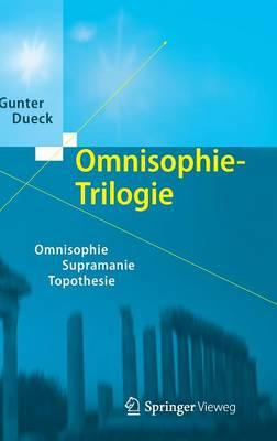 Omnisophie-Trilogie: Omnisophie - Supramanie - Topothesie (Hardback)