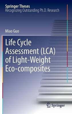 Life Cycle Assessment (LCA) of Light-Weight Eco-composites - Springer Theses (Hardback)