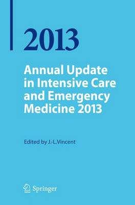 Annual Update in Intensive Care and Emergency Medicine 2013 - Annual Update in Intensive Care and Emergency Medicine 2013 (Paperback)