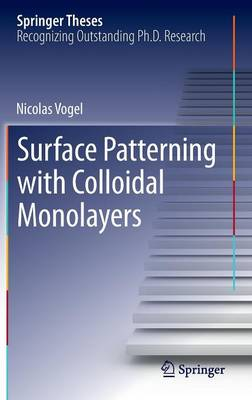 Surface Patterning with Colloidal Monolayers - Springer Theses (Hardback)