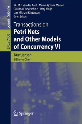Transactions on Petri Nets and Other Models of Concurrency VI - Transactions on Petri Nets and Other Models of Concurrency 7400 (Paperback)
