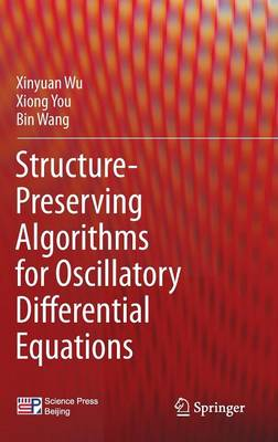 Structure-Preserving Algorithms for Oscillatory Differential Equations (Hardback)