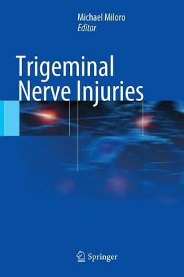 Trigeminal Nerve Injuries (Hardback)