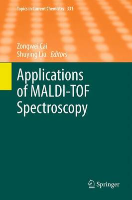 Applications of MALDI-TOF Spectroscopy - Topics in Current Chemistry 331 (Hardback)
