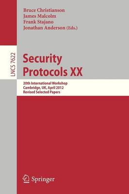 Security Protocols XX: 20th International Workshop, Cambridge, UK, April 12-13, 2012, Revised Selected Papers - Security and Cryptology 7622 (Paperback)