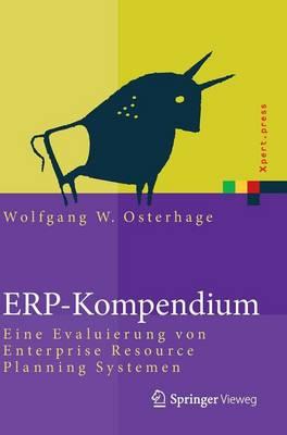 Erp-Kompendium: Eine Evaluierung Von Enterprise Resource Planning Systemen - Xpert.Press (Hardback)