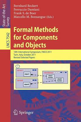 Formal Methods for Components and Objects: 10th International Symposium, FMCO 2011, Turin, Italy, October 3-5, 2011, Revised Selected Papers - Programming and Software Engineering 7542 (Paperback)