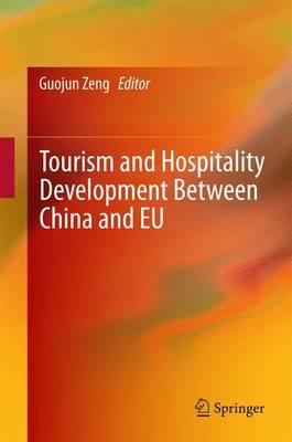 Tourism and Hospitality Development Between China and EU (Hardback)