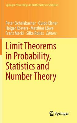 Limit Theorems in Probability, Statistics and Number Theory: In Honor of Friedrich Goetze - Springer Proceedings in Mathematics & Statistics 42 (Hardback)