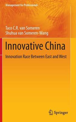 Innovative China: Innovation Race Between East and West - Management for Professionals (Hardback)
