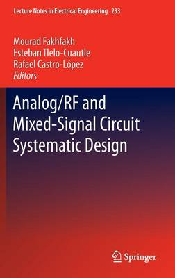 Analog/RF and Mixed-Signal Circuit Systematic Design - Lecture Notes in Electrical Engineering 233 (Hardback)