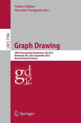 Graph Drawing: 20th International Symposium, GD 2012, Redmond, WA, USA, September 19-21, 2012, Revised Selected Papers - Theoretical Computer Science and General Issues 7704 (Paperback)