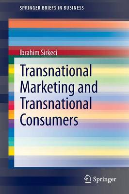Transnational Marketing and Transnational Consumers - SpringerBriefs in Business (Paperback)