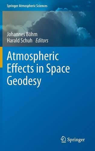 Atmospheric Effects in Space Geodesy - Springer Atmospheric Sciences (Hardback)