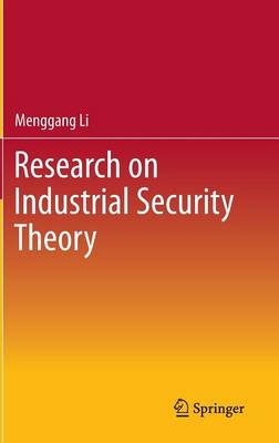 Research on Industrial Security Theory (Hardback)