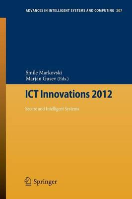 ICT Innovations 2012: Secure and Intelligent Systems - Advances in Intelligent Systems and Computing 207 (Paperback)