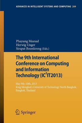The 9th International Conference on Computing and InformationTechnology (IC2IT2013): 9th-10th May 2013 King Mongkut's University of Technology North Bangkok - Advances in Intelligent Systems and Computing 209 (Paperback)