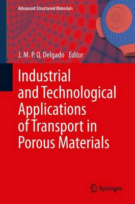 Industrial and Technological Applications of Transport in Porous Materials - Advanced Structured Materials 36 (Hardback)