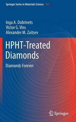 HPHT-Treated Diamonds: Diamonds Forever - Springer Series in Materials Science 181 (Hardback)
