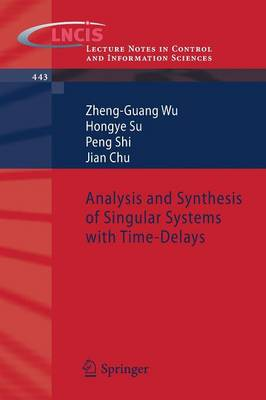 Analysis and Synthesis of Singular Systems with Time-Delays - Lecture Notes in Control and Information Sciences 443 (Paperback)