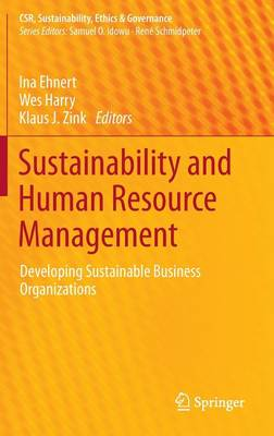 Sustainability and Human Resource Management: Developing Sustainable Business Organizations - CSR, Sustainability, Ethics & Governance (Hardback)