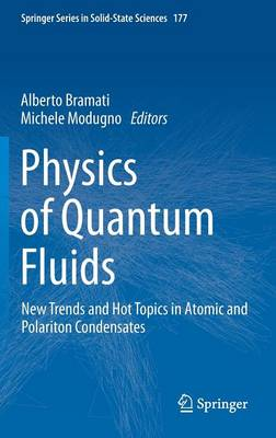 Physics of Quantum Fluids: New Trends and Hot Topics in Atomic and Polariton Condensates - Springer Series in Solid-State Sciences 177 (Hardback)