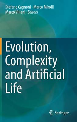 Evolution, Complexity and Artificial Life (Hardback)