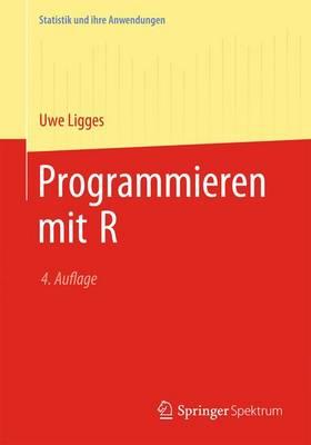 Programmieren Mit R - Statistik Und Ihre Anwendungen (Paperback)