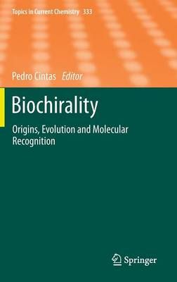 Biochirality: Origins, Evolution and Molecular Recognition - Topics in Current Chemistry 333 (Hardback)