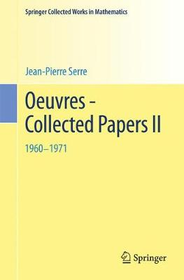 Oeuvres - Collected Papers: II: 1960 - 1971 - Springer Collected Works in Mathematics (Paperback)