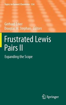 Frustrated Lewis Pairs II: Expanding the Scope - Topics in Current Chemistry 334 (Hardback)