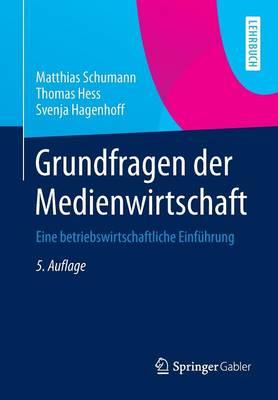 Grundfragen Der Medienwirtschaft: Eine Betriebswirtschaftliche Einf hrung - Springer-Lehrbuch (Paperback)