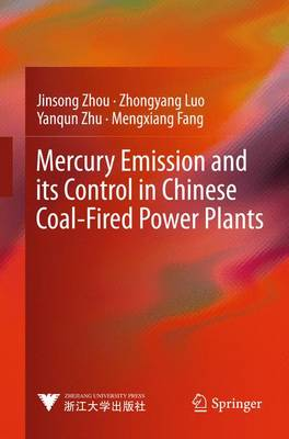 Mercury Emission and its Control in Chinese Coal-Fired Power Plants - Advanced Topics in Science and Technology in China (Hardback)