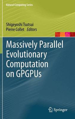 Massively Parallel Evolutionary Computation on GPGPUs - Natural Computing Series (Hardback)