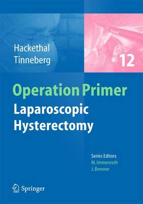 Laparoscopic Hysterectomy - Operation Primers 12 (Paperback)