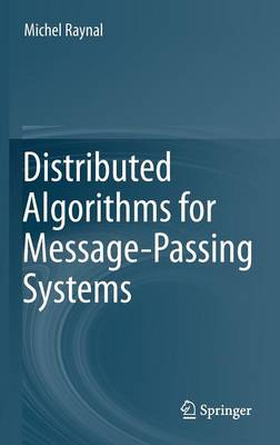 Distributed Algorithms for Message-Passing Systems (Hardback)