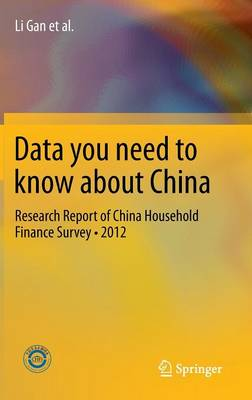 Data you need to know about China: Research Report of China Household Finance Survey*2012 (Hardback)