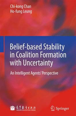 Belief-based Stability in Coalition Formation with Uncertainty: An Intelligent Agents' Perspective (Hardback)