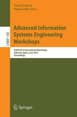 Advanced Information Systems Engineering Workshops: CAiSE 2013 International Workshops, Valencia, Spain, June 17-21, 2013, Proceedings - Lecture Notes in Business Information Processing 148 (Paperback)