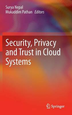 Security, Privacy and Trust in Cloud Systems (Hardback)